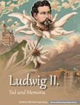 Ludwig II. Tod und Memoria