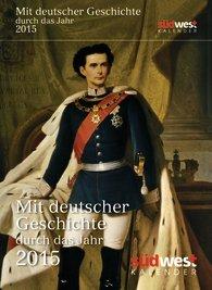 Mit deutscher Geschichte durch das Jahr 2015 Textabreißkalender